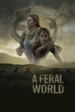 Nonton Streaming Download Drama Nonton A Feral World (2020) Sub Indo jf Subtitle Indonesia