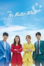 Nonton Streaming Download Drama Nonton No Matter What (2020) Sub Indo Subtitle Indonesia