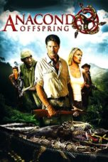 Nonton Streaming Download Drama Nonton Anaconda 3: Offspring (2008) Sub Indo jf Subtitle Indonesia