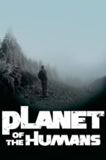 Nonton Streaming Download Drama Nonton Planet of the Humans (2019) Sub Indo jf Subtitle Indonesia