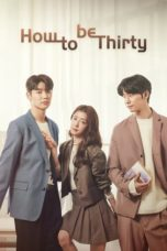 Nonton Streaming Download Drama Nonton How to Be Thirty / Not Yet Thirty (2021) Sub Indo Subtitle Indonesia