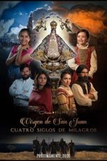 Nonton Streaming Download Drama Nonton Our Lady of San Juan, Four Centuries of Miracles (2020) Sub Indo jf Subtitle Indonesia