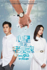 Nonton Streaming Download Drama Nonton Soul Old Yet So Young (2021) Sub Indo Subtitle Indonesia