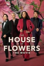 Nonton Streaming Download Drama Nonton The House of Flowers: The Movie (2021) Sub Indo jf Subtitle Indonesia
