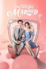 Nonton Streaming Download Drama Nonton Once We Get Married (2021) Sub Indo Subtitle Indonesia