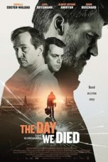 Nonton Streaming Download Drama Nonton The Day We Died (2020) Sub Indo jf Subtitle Indonesia